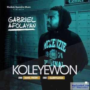 Gabriel Afolayan (G-fresh) - Ko Le Ye Won